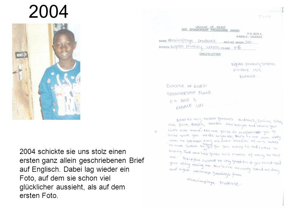 2004 2004 schickte sie uns stolz einen ersten ganz allein geschriebenen Brief auf Englisch. Dabei lag wieder ein Foto, auf dem sie schon viel glücklic