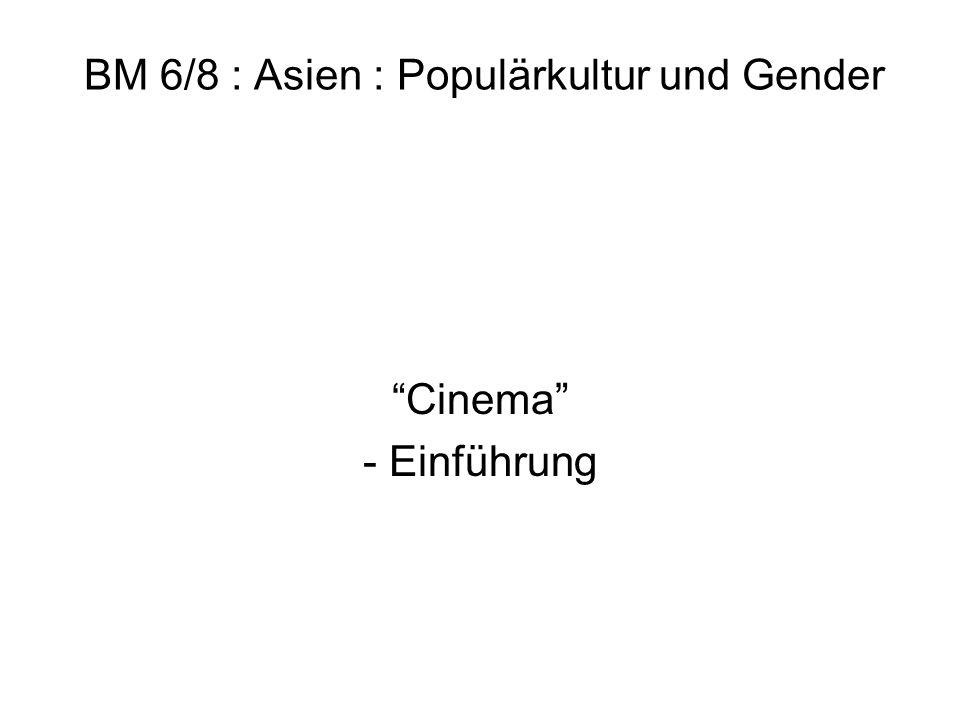BM 6/8 : Asien : Populärkultur und Gender Cinema - Einführung