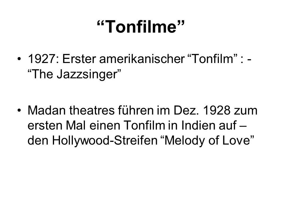 Tonfilme 1927: Erster amerikanischer Tonfilm : - The Jazzsinger Madan theatres führen im Dez.