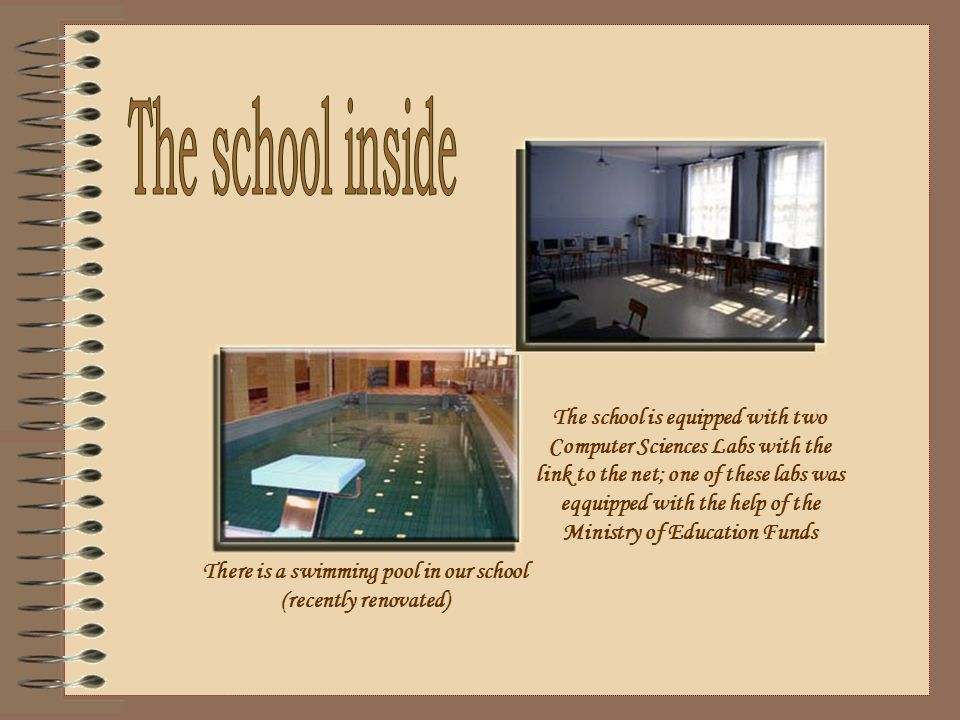 The school is equipped with two Computer Sciences Labs with the link to the net; one of these labs was eqquipped with the help of the Ministry of Educ