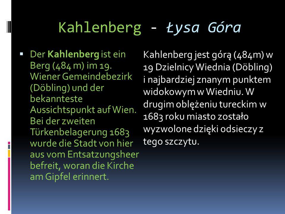 Der Kahlenberg ist ein Berg (484 m) im 19. Wiener Gemeindebezirk (Döbling) und der bekannteste Aussichtspunkt auf Wien. Bei der zweiten Türkenbelageru