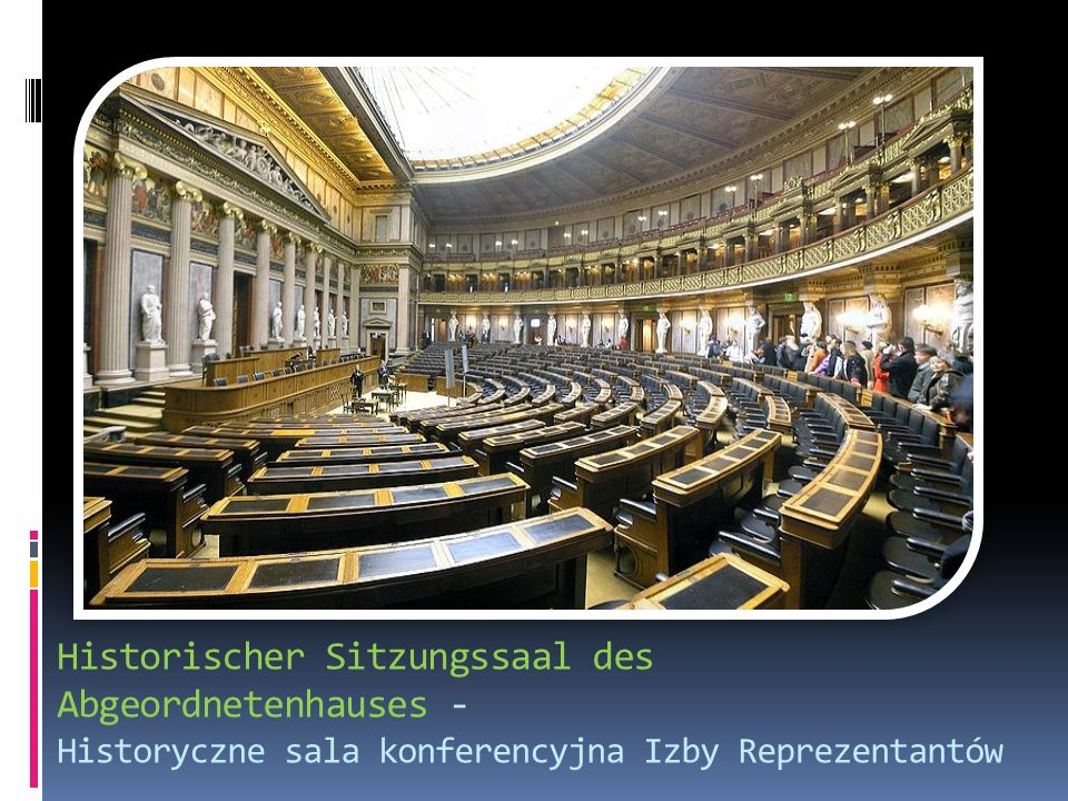 Historischer Sitzungssaal des Abgeordnetenhauses - Historyczne sala konferencyjna Izby Reprezentantów