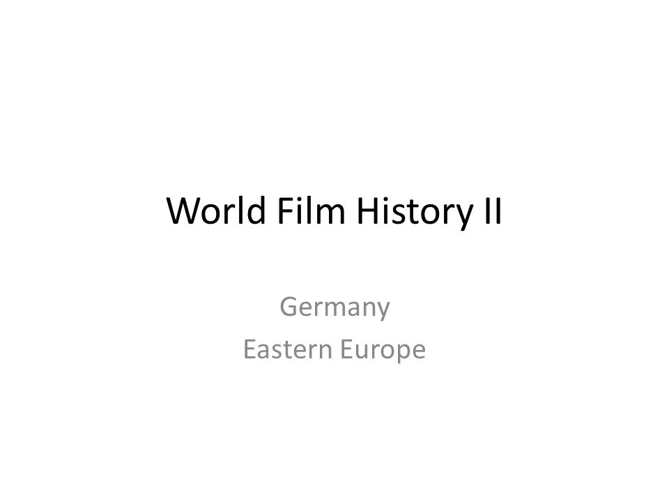 World Film History II Germany Eastern Europe