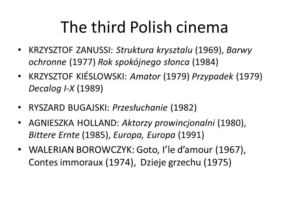 The third Polish cinema KRZYSZTOF ZANUSSI: Struktura krysztalu (1969), Barwy ochronne (1977) Rok spokójnego słonca (1984) KRZYSZTOF KIÉSLOWSKI: Amator