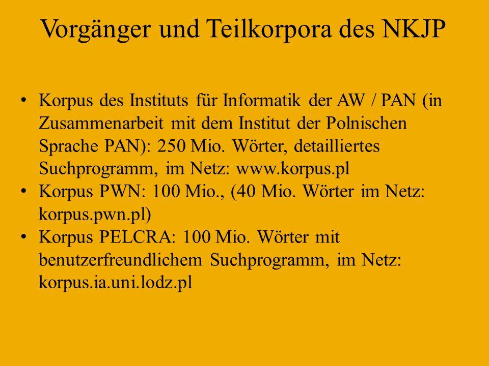 Grundvoraussetzungen zum NKJP Projekt des polnischen Hochschulministeriums (MNiSW) Nr R1700303 Geplant für 1 Milliarde Wörter 300 Mio.