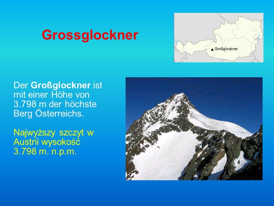 Grossglockner Der Großglockner ist mit einer Höhe von 3.798 m der höchste Berg Österreichs. Najwyższy szczyt w Austrii wysokość 3.798 m. n.p.m.