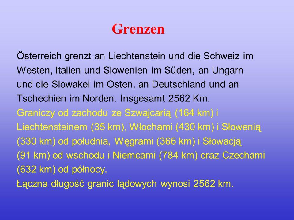 Grenzen Österreich grenzt an Liechtenstein und die Schweiz im Westen, Italien und Slowenien im Süden, an Ungarn und die Slowakei im Osten, an Deutschl