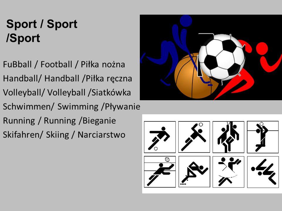 Sport / Sport /Sport FuBball / Football / Piłka nożna Handball/ Handball /Piłka ręczna Volleyball/ Volleyball /Siatkówka Schwimmen/ Swimming /Pływanie Running / Running /Bieganie Skifahren/ Skiing / Narciarstwo