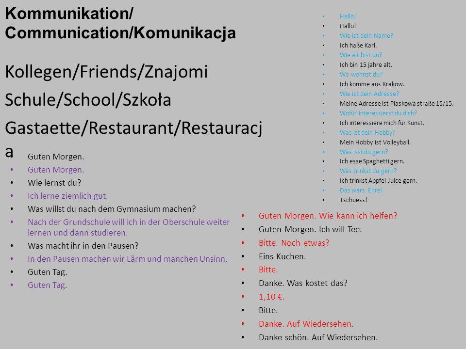 Kommunikation/ Communication/Komunikacja Kollegen/Friends/Znajomi Schule/School/Szkoła Gastaette/Restaurant/Restauracj a Hallo.