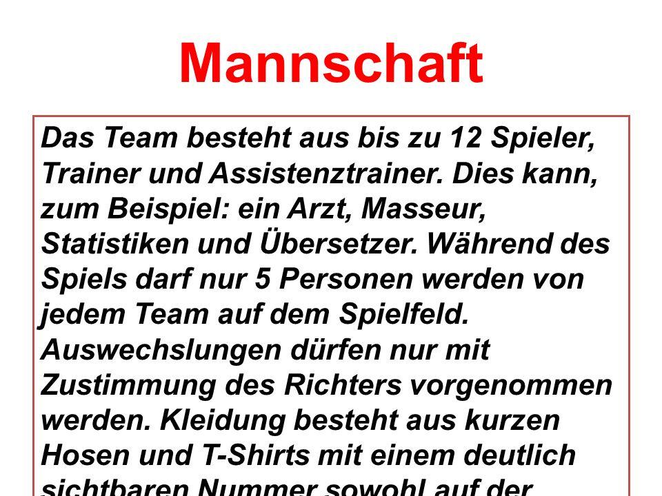 Mannschaft Das Team besteht aus bis zu 12 Spieler, Trainer und Assistenztrainer. Dies kann, zum Beispiel: ein Arzt, Masseur, Statistiken und Übersetze