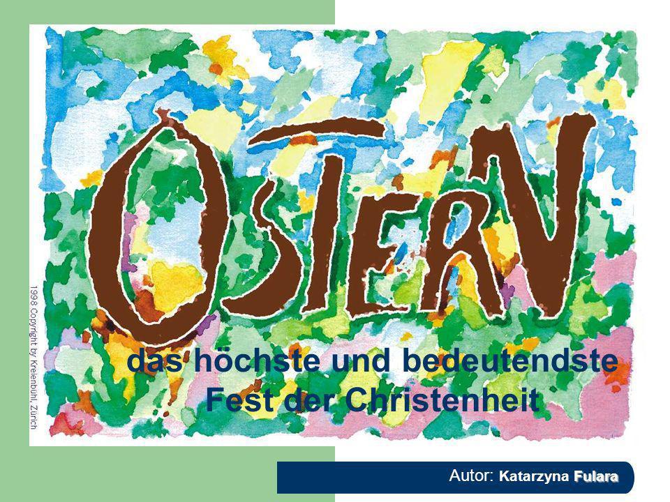 Fulara Autor: Katarzyna Fulara das höchste und bedeutendste Fest der Christenheit