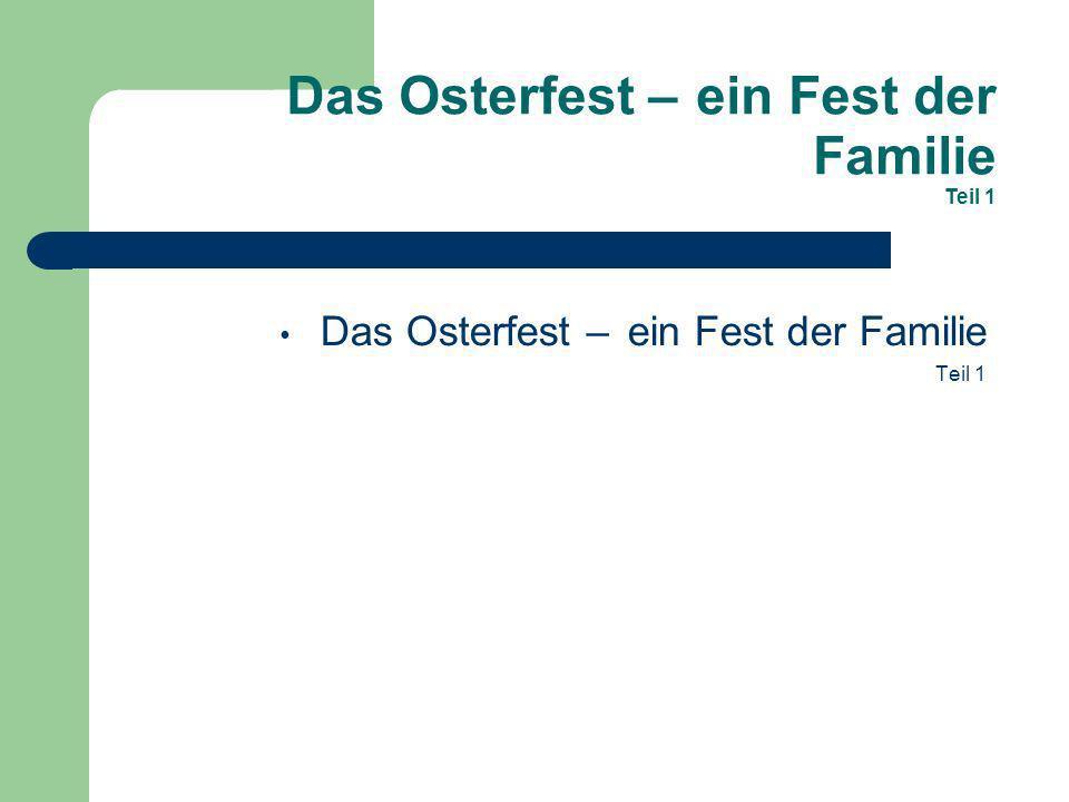 Das Osterfest – ein Fest der Familie Teil 2 Ordne zu.