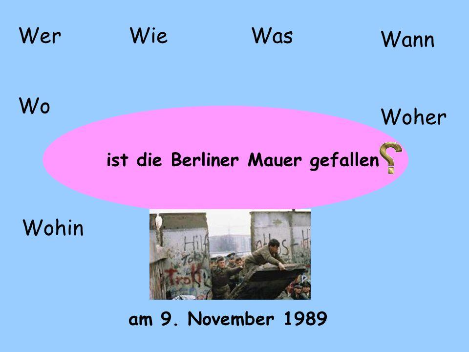 ? WerWieWas Wo Woher Wohin Wann ist die Berliner Mauer gefallen am 9. November 1989