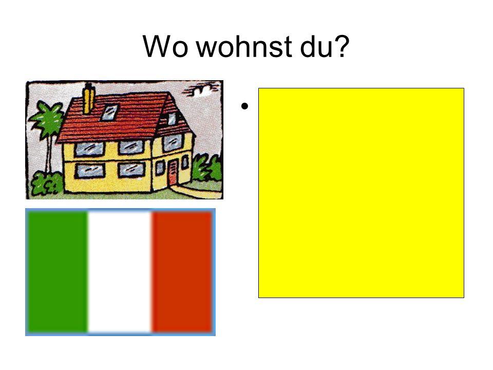 Wo wohnst du? Ich wohne in einem Einfamilienhaus in Italien