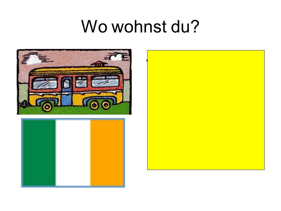 Wo wohnst du? Ich wohne in einem Wohnwagen in Irland