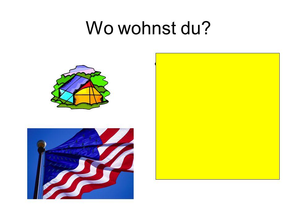 Wo wohnst du? Ich wohne in einem Zelt in Amerika