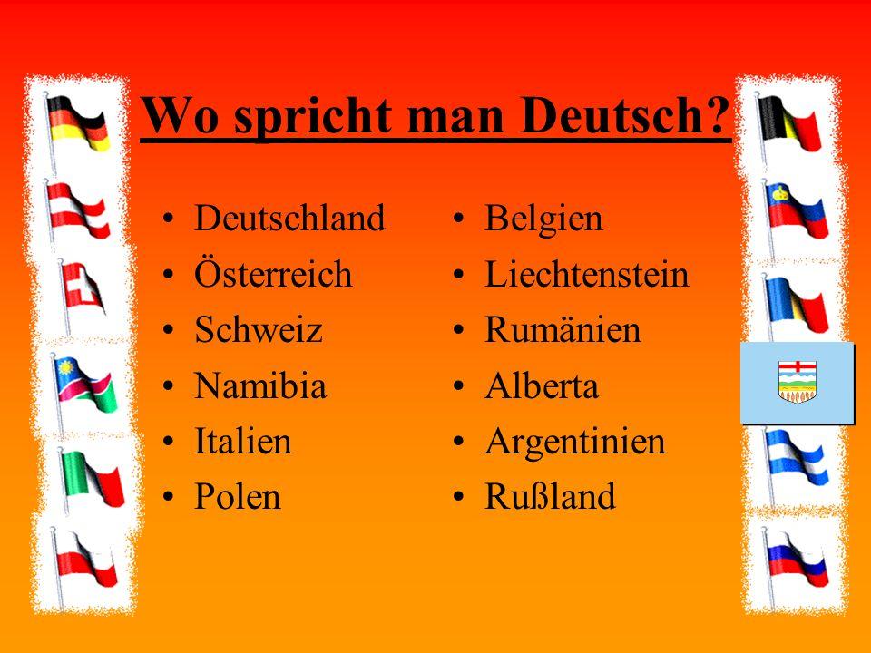 Deutschland Österreich Schweiz Namibia Italien Polen Belgien Liechtenstein Rumänien Alberta Argentinien Rußland