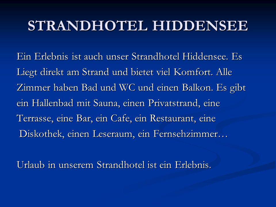 STRANDHOTEL HIDDENSEE Ein Erlebnis ist auch unser Strandhotel Hiddensee.
