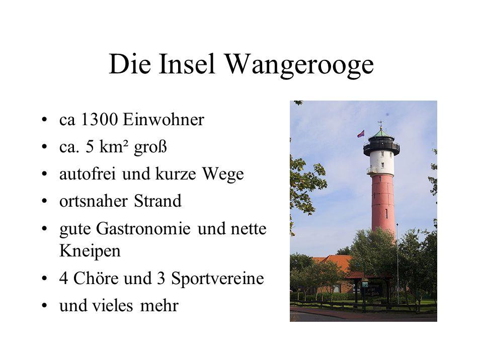 Die Insel Wangerooge ca 1300 Einwohner ca.