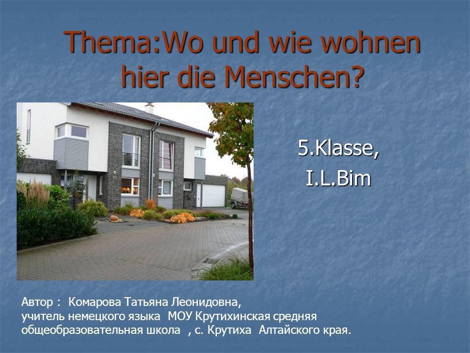 Thema:Wo und wie wohnen hier die Menschen.