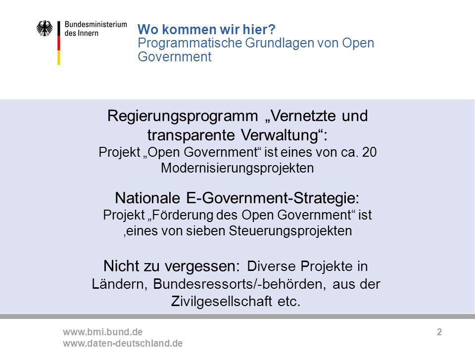 www.bmi.bund.de www.daten-deutschland.de 2 Nicht zu vergessen: Diverse Projekte in Ländern, Bundesressorts/-behörden, aus der Zivilgesellschaft etc.