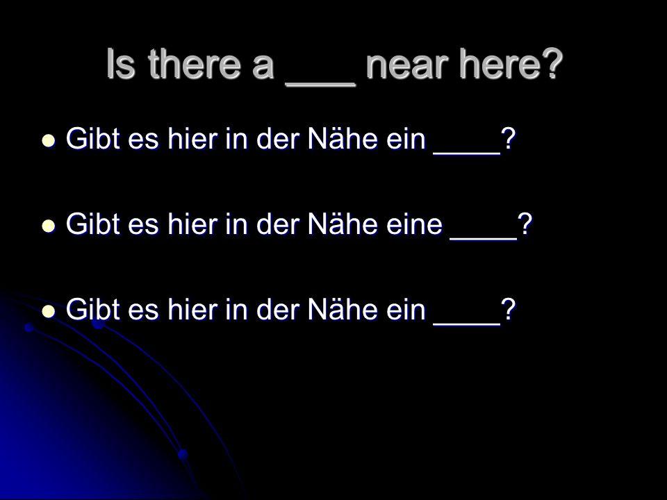 Where is the ___.Wo ist der ____. Wo ist der ____.