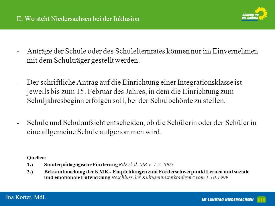 II. Wo steht Niedersachsen bei der Inklusion -Anträge der Schule oder des Schulelternrates können nur im Einvernehmen mit dem Schulträger gestellt wer