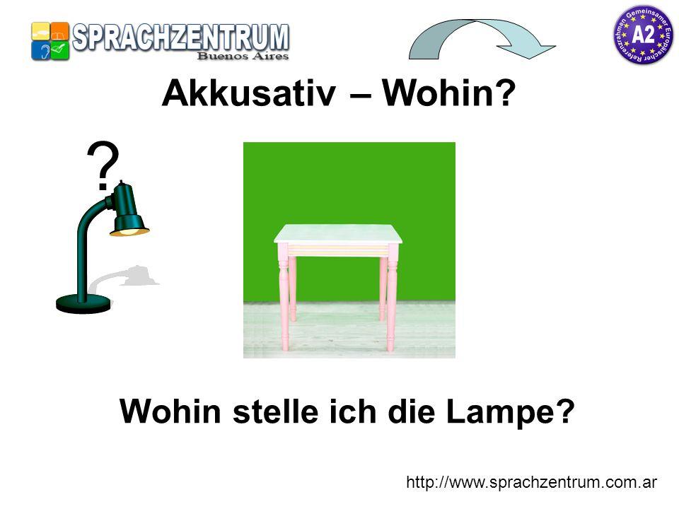 http://www.sprachzentrum.com.ar Wohin stelle ich die Lampe? ?