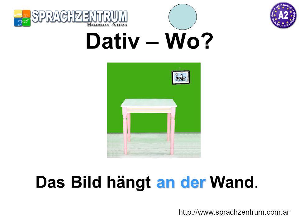 http://www.sprachzentrum.com.ar Dativ – Wo? Wo steht die Lampe?