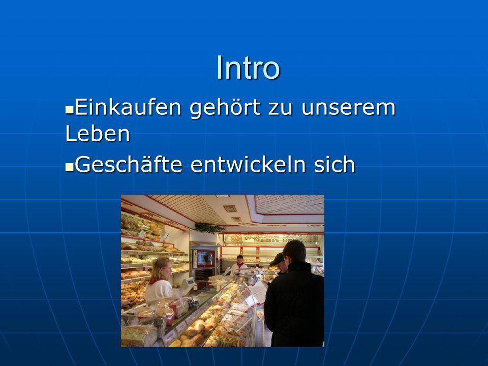 Intro Einkaufen gehört zu unserem Leben Geschäfte entwickeln sich
