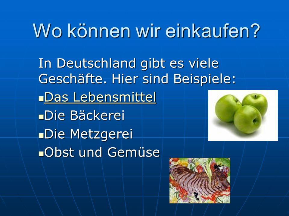 Wo können wir einkaufen? In Deutschland gibt es viele Geschäfte. Hier sind Beispiele: D D aaaa ssss L L L L eeee bbbb eeee nnnn ssss mmmm iiii tttt tt