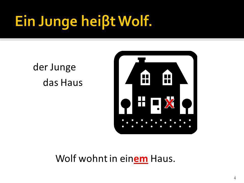 4 Wolf wohnt in einem Haus. der Junge das Haus