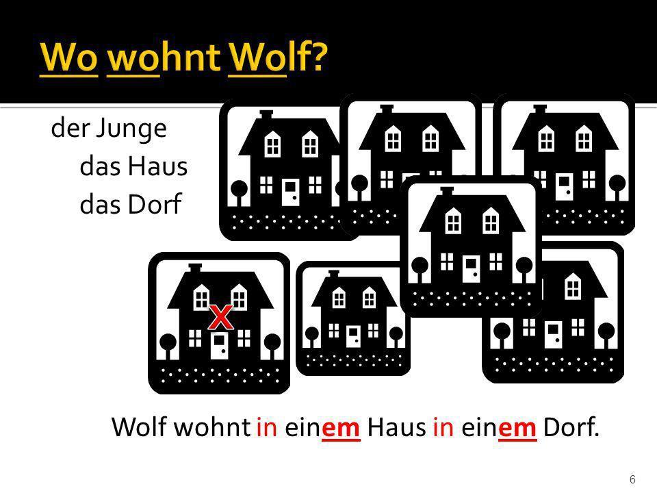 6 Wolf wohnt in einem Haus in einem Dorf. der Junge das Haus das Dorf