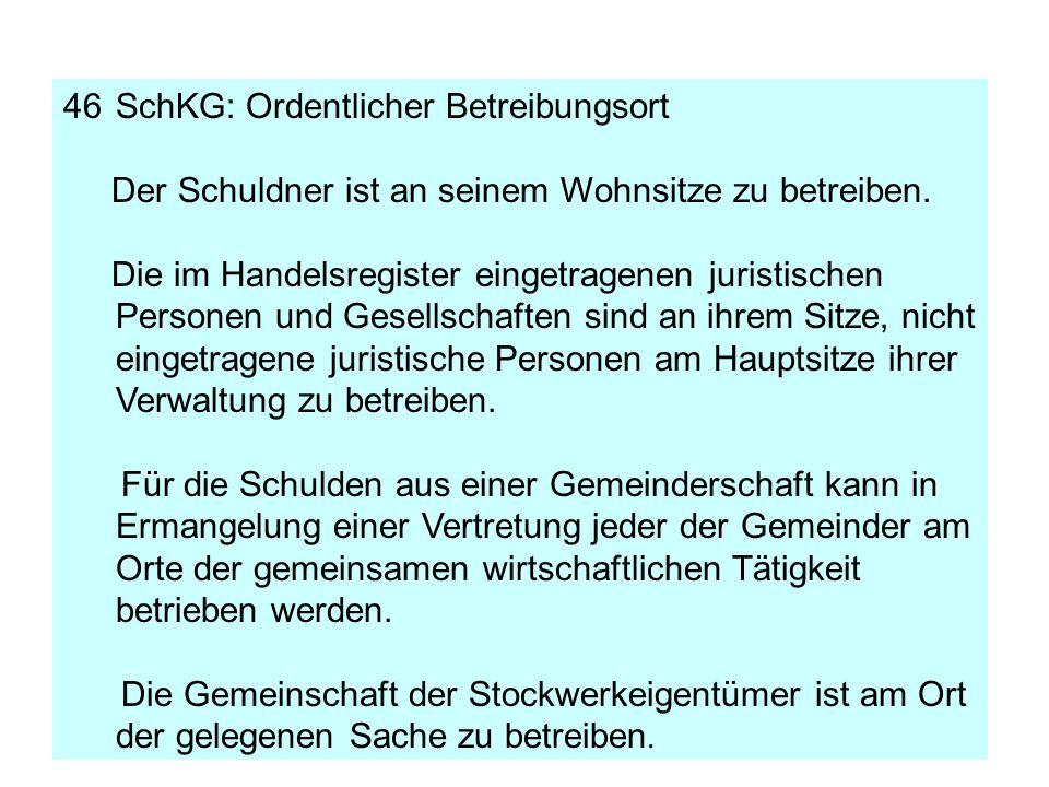46SchKG: Ordentlicher Betreibungsort Der Schuldner ist an seinem Wohnsitze zu betreiben.