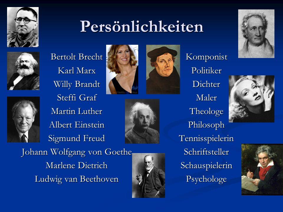 Persönlichkeiten Bertolt Brecht Karl Marx Willy Brandt Steffi Graf Martin Luther Albert Einstein Sigmund Freud Johann Wolfgang von Goethe Marlene Diet