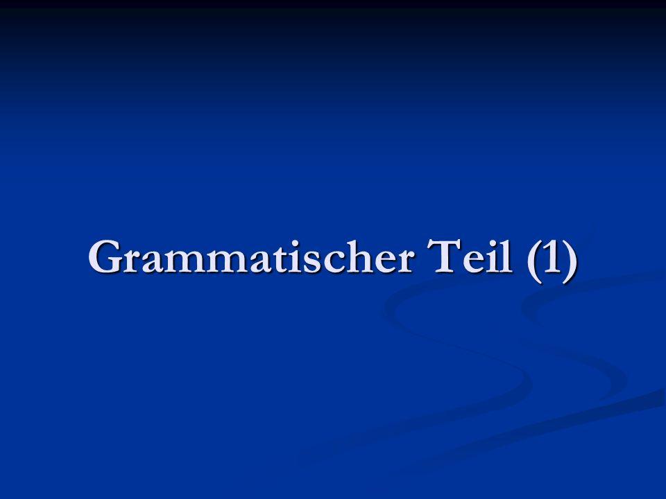 Grammatischer Teil (1)