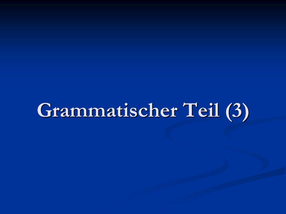 Grammatischer Teil (3)