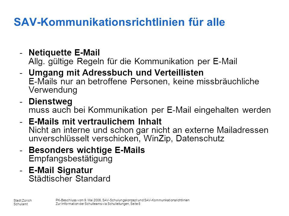 PK-Beschluss vom 9. Mai 2006, SAV-Schulungskonzept und SAV-Kommunikationsrichtlinien Zur Information der Schulteams via Schulleitungen, Seite 6 Stadt