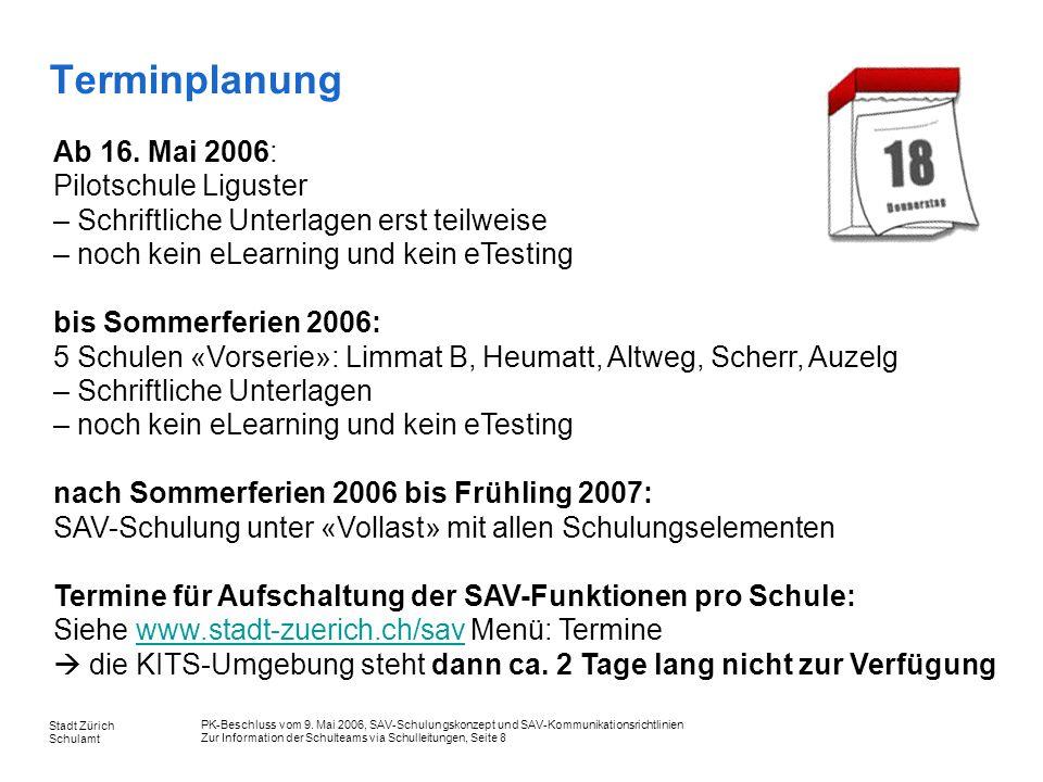PK-Beschluss vom 9. Mai 2006, SAV-Schulungskonzept und SAV-Kommunikationsrichtlinien Zur Information der Schulteams via Schulleitungen, Seite 8 Stadt