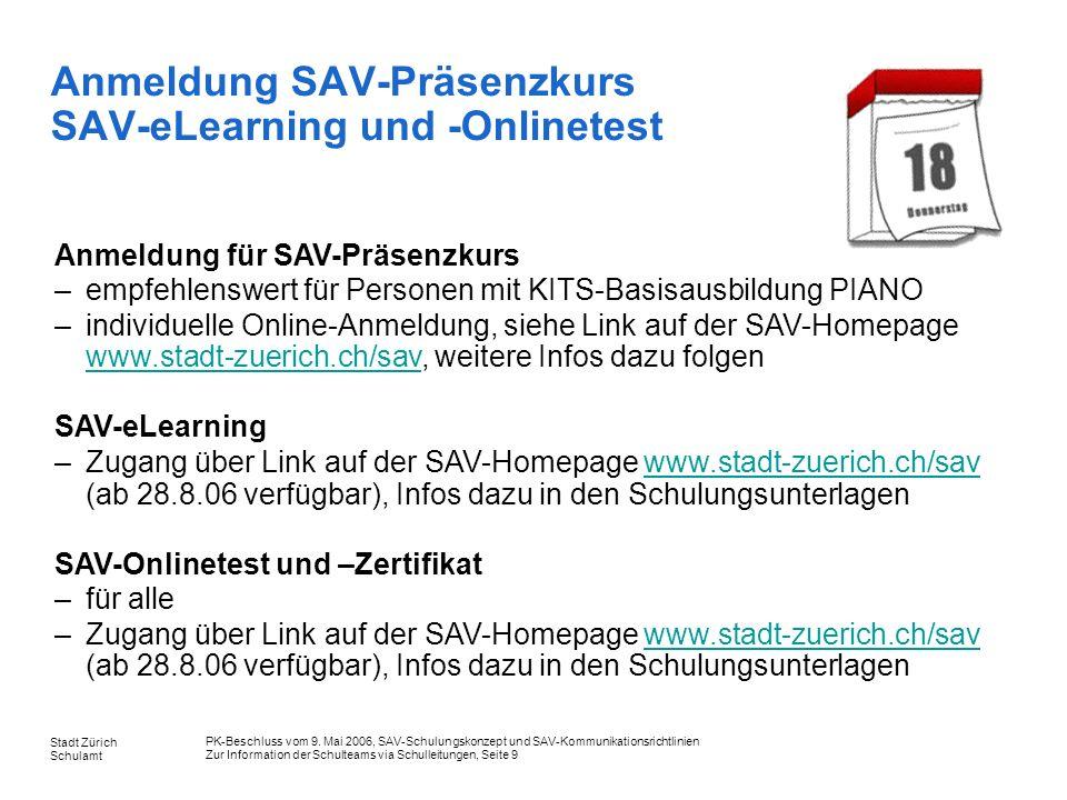 PK-Beschluss vom 9. Mai 2006, SAV-Schulungskonzept und SAV-Kommunikationsrichtlinien Zur Information der Schulteams via Schulleitungen, Seite 9 Stadt