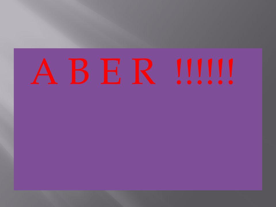 A B E R !!!!!!