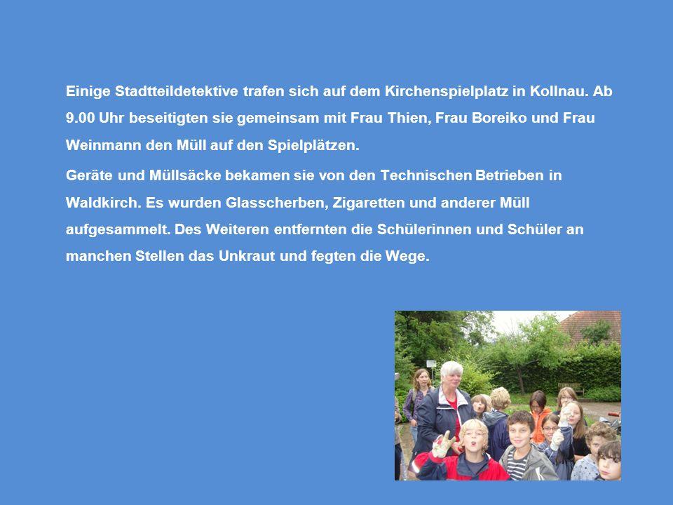Einige Stadtteildetektive trafen sich auf dem Kirchenspielplatz in Kollnau. Ab 9.00 Uhr beseitigten sie gemeinsam mit Frau Thien, Frau Boreiko und Fra