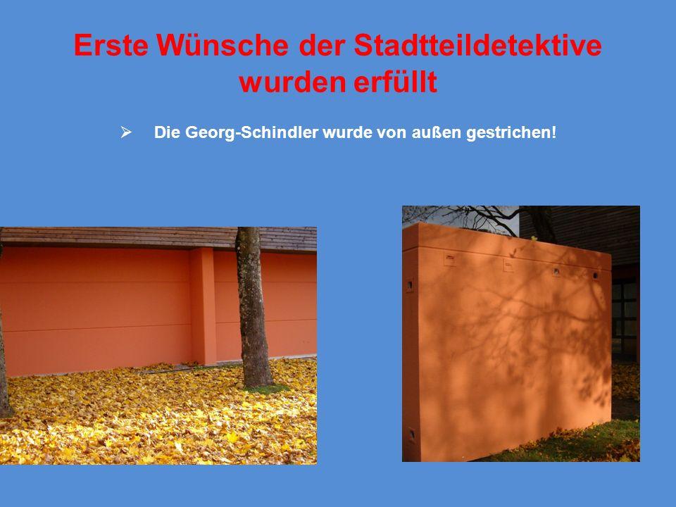 Erste Wünsche der Stadtteildetektive wurden erfüllt Die Georg-Schindler wurde von außen gestrichen!