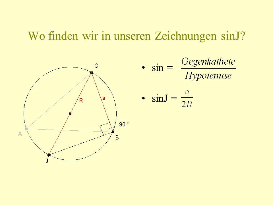 Wo finden wir in unseren Zeichnungen sinJ? sin = sinJ =
