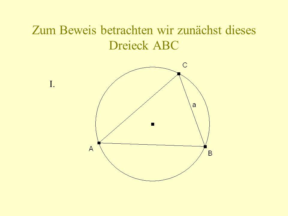 Zum Beweis betrachten wir zunächst dieses Dreieck ABC I.