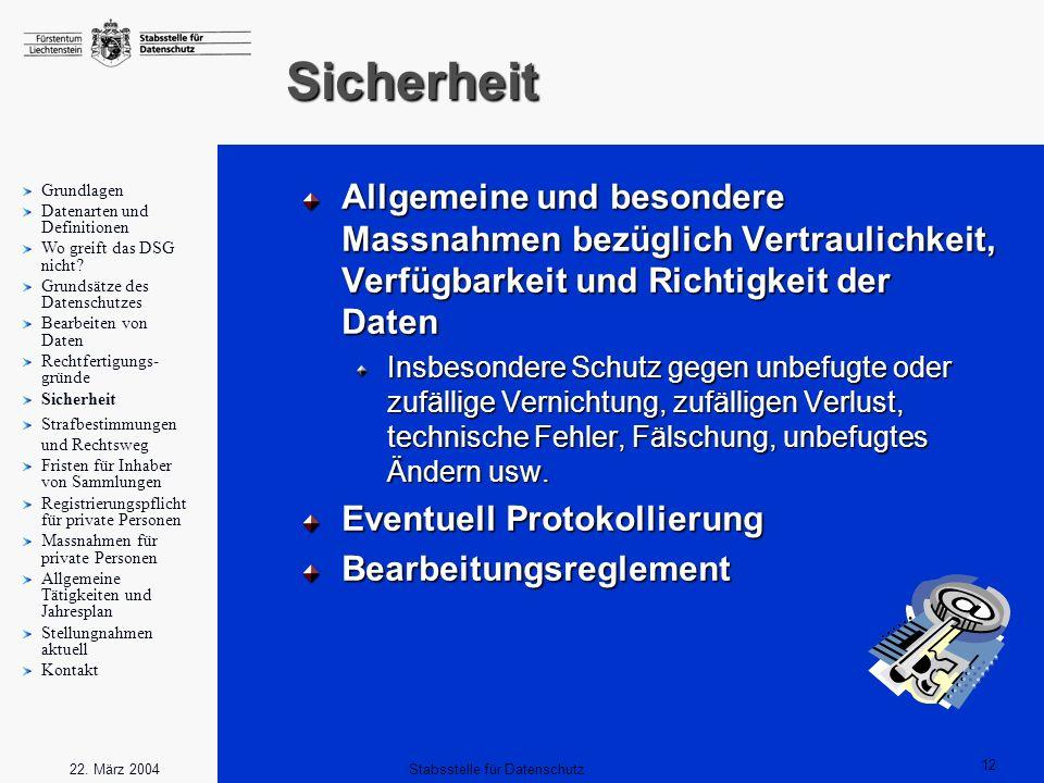 12 Stabsstelle für Datenschutz22. März 2004 Sicherheit Allgemeine und besondere Massnahmen bezüglich Vertraulichkeit, Verfügbarkeit und Richtigkeit de