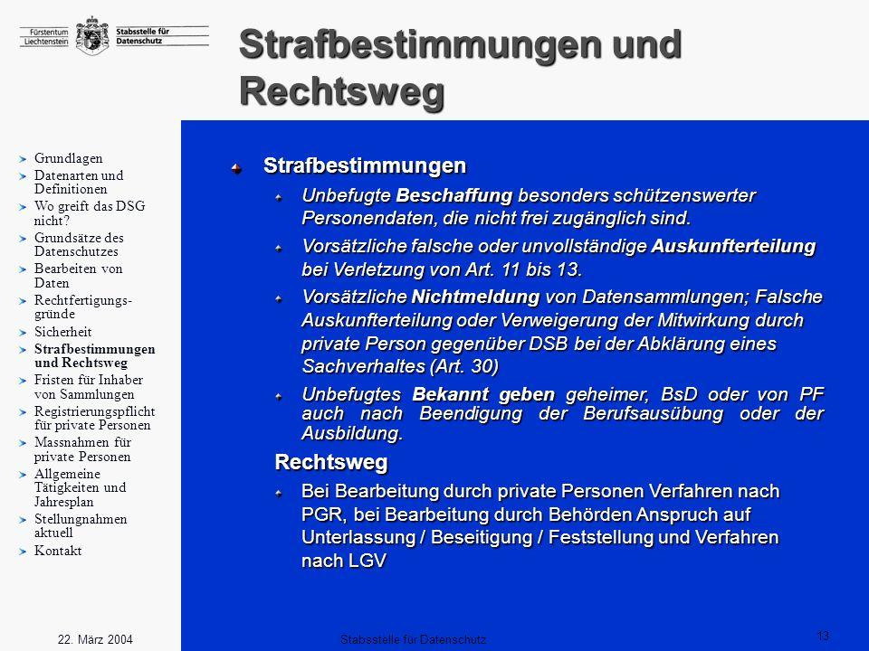 13 Stabsstelle für Datenschutz22. März 2004 Strafbestimmungen und Rechtsweg Strafbestimmungen Unbefugte Beschaffung besonders schützenswerter Personen