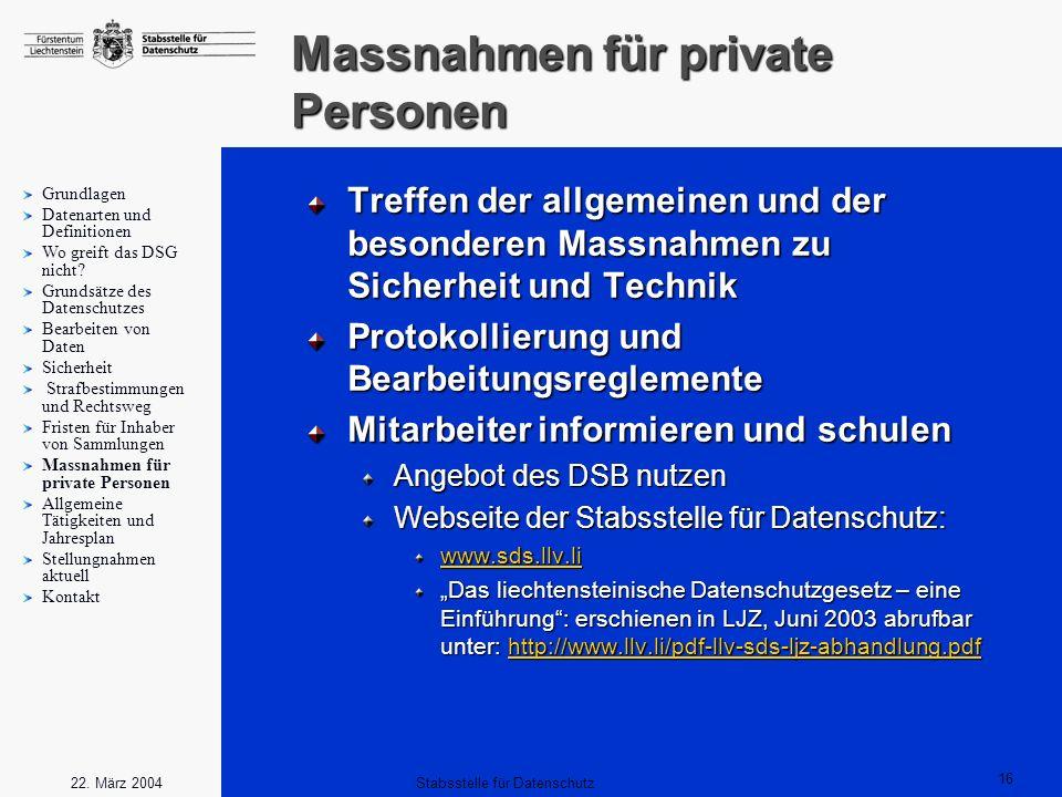 16 Stabsstelle für Datenschutz22. März 2004 Massnahmen für private Personen Treffen der allgemeinen und der besonderen Massnahmen zu Sicherheit und Te
