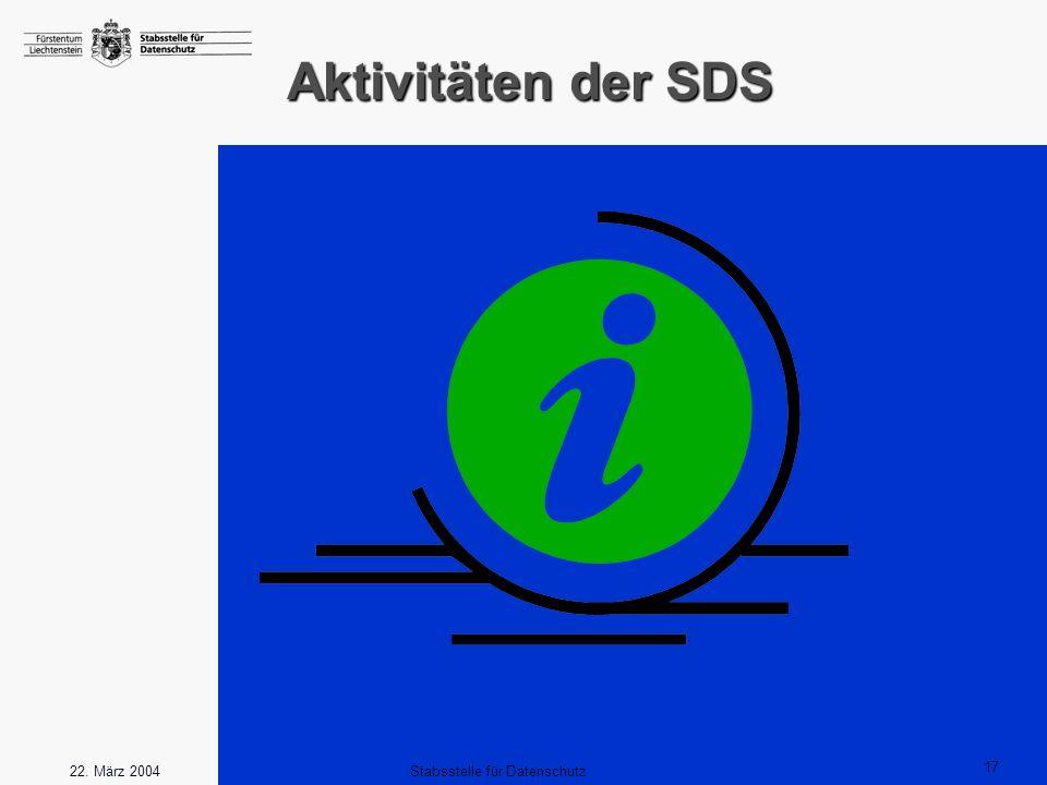 17 Stabsstelle für Datenschutz22. März 2004 Aktivitäten der SDS