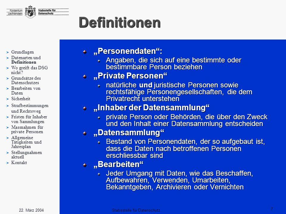 7 Stabsstelle für Datenschutz22. März 2004 Definitionen Personendaten: Angaben, die sich auf eine bestimmte oder bestimmbare Person beziehen Private P